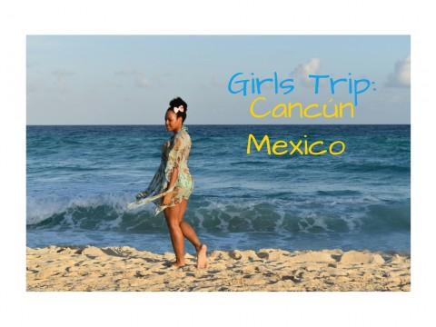 Girl's Trip Cancun Mexico