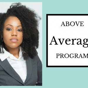 Join the Above Average Program Sponsored by Average Black Girl