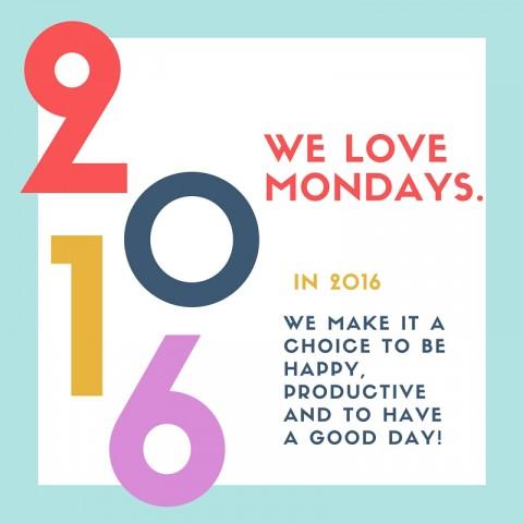 We Love Mondays.