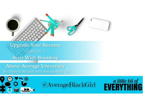 How To Write A Good Resume   Average Black Girl