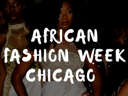African Fashion Week Chicago 2017